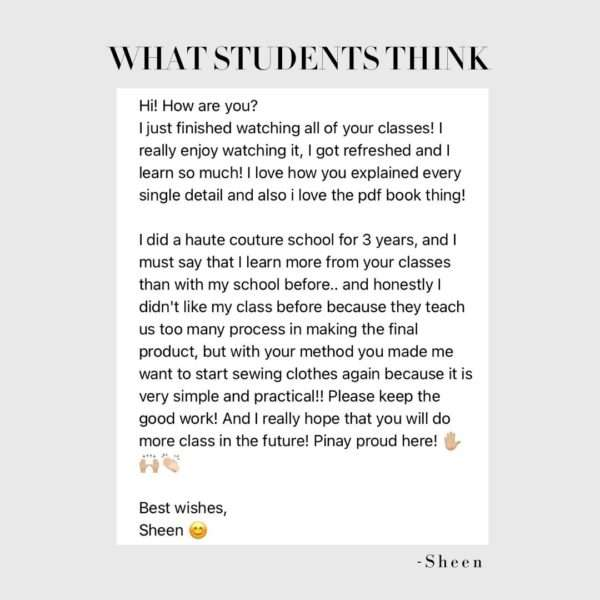 """I did a haute couture school for 3 years, and I must say that I learn more from your classes than with my school before..."""